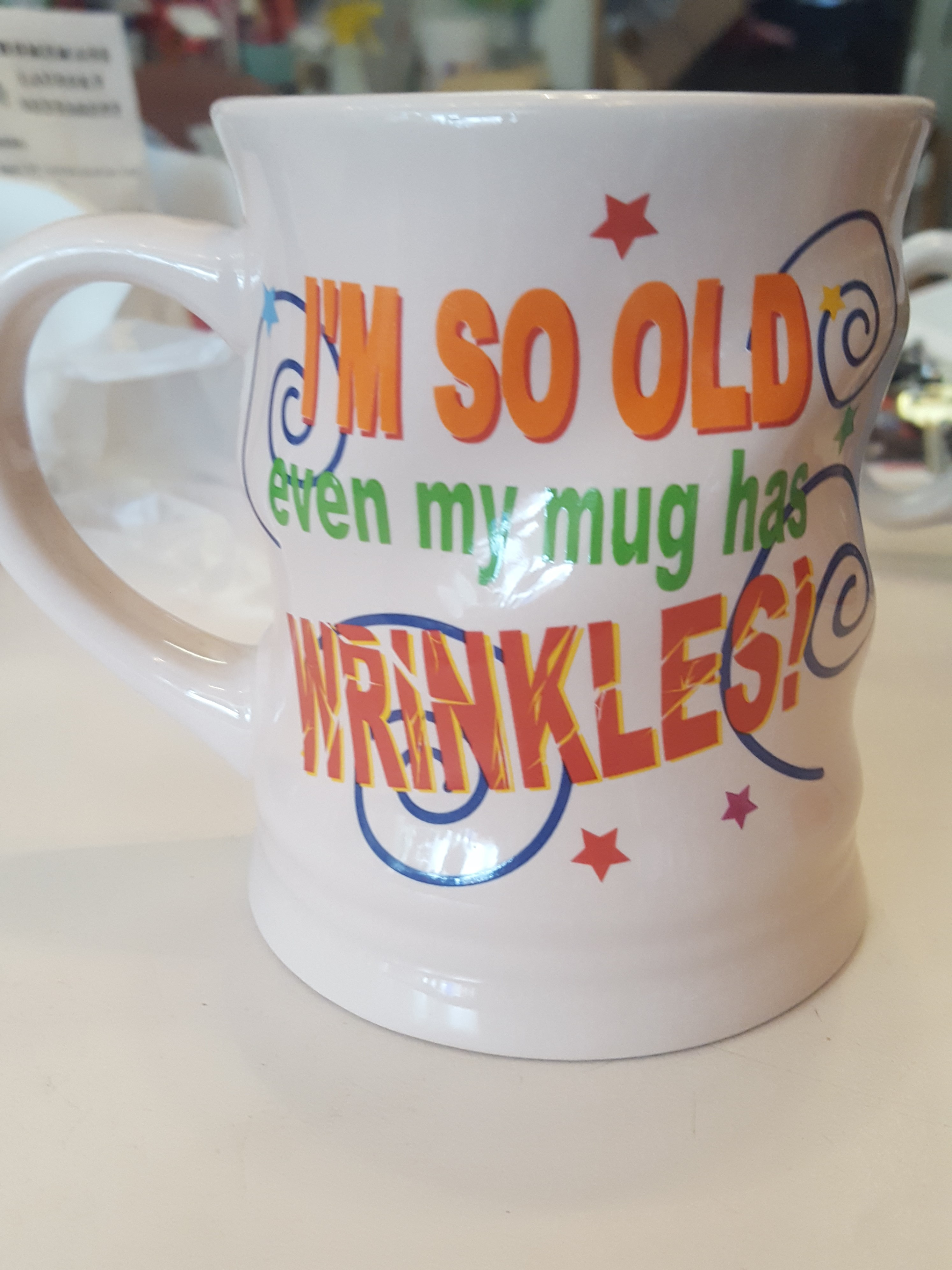 Im So Old My Mug has Wrinkles!